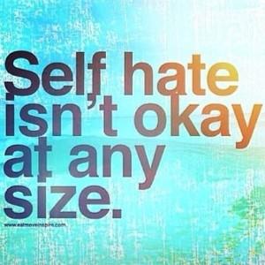 self hate isnt ok