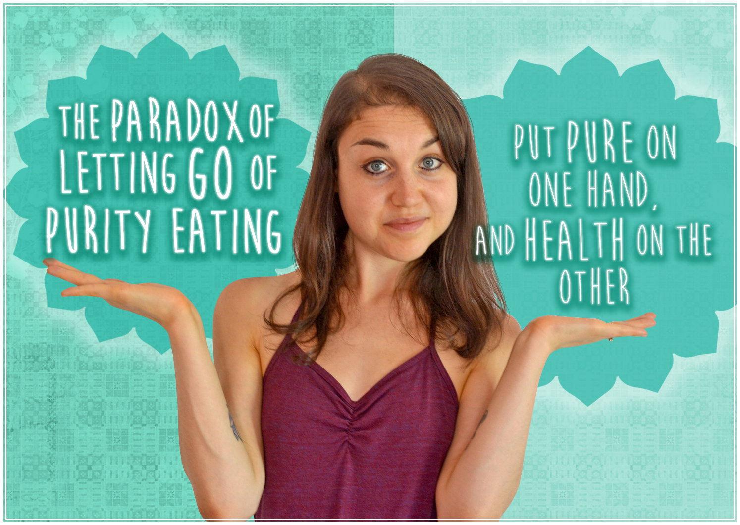 The Paradox Of Letting Go Of Trying To Eat Pure