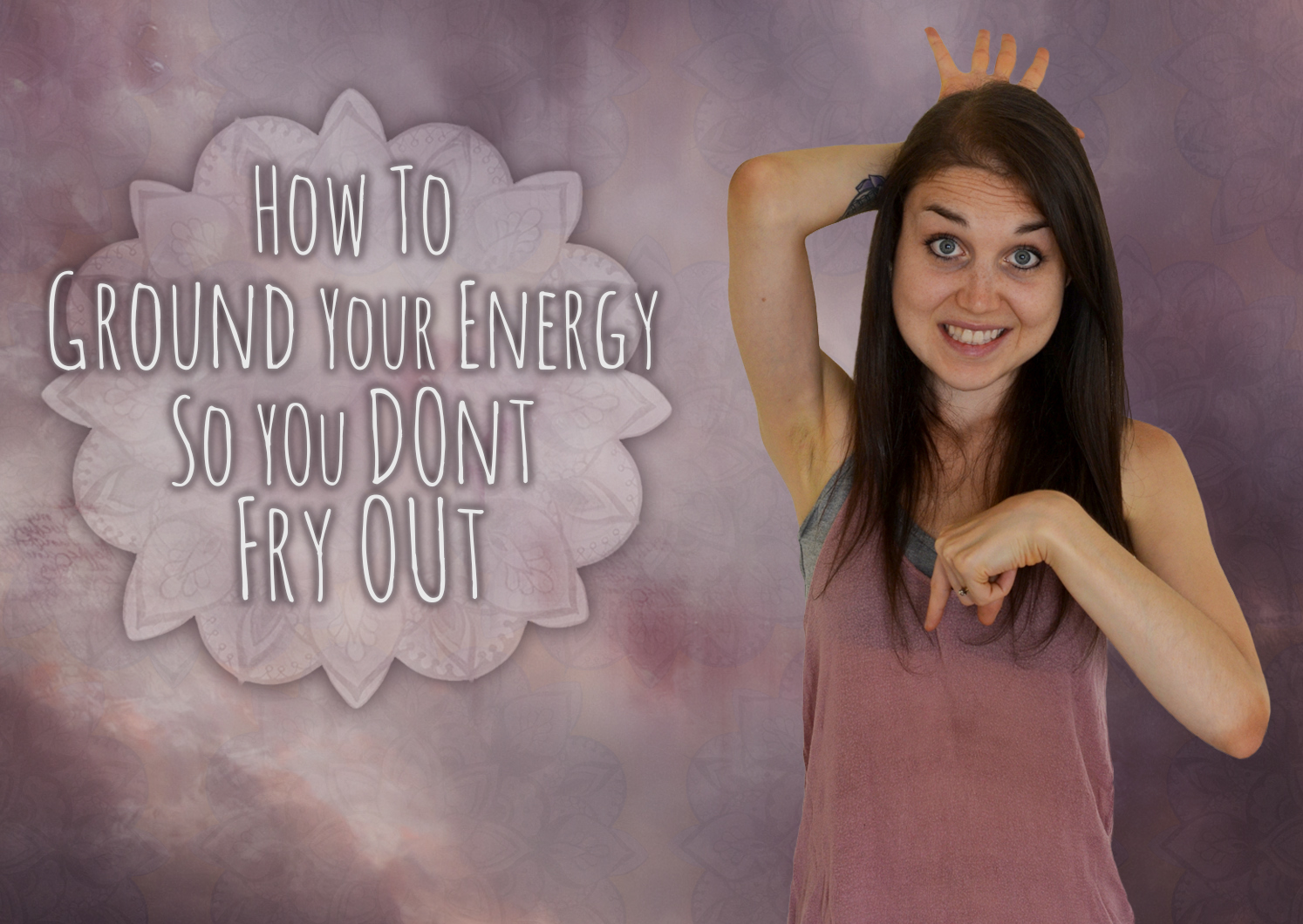 Real Talk For Light Workers Episode Five: How To Avoid Frying Out Your Nervous System