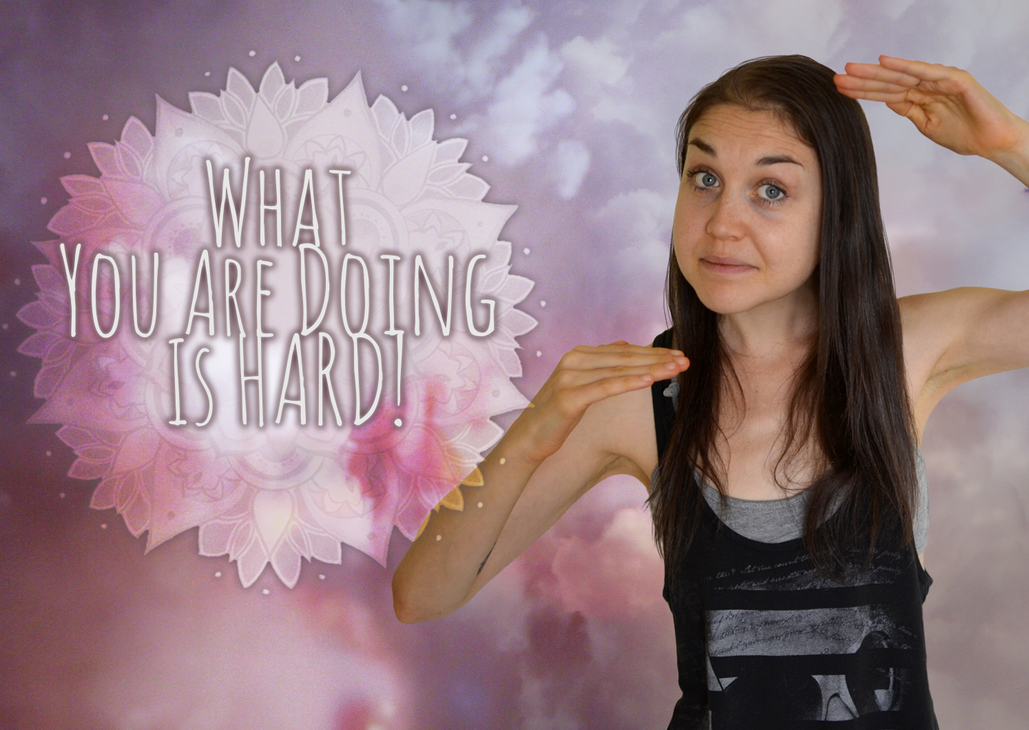 Real Talk For Light Workers Episode Four: It Is HARD TO DO What You Are Doing IN LIFE!