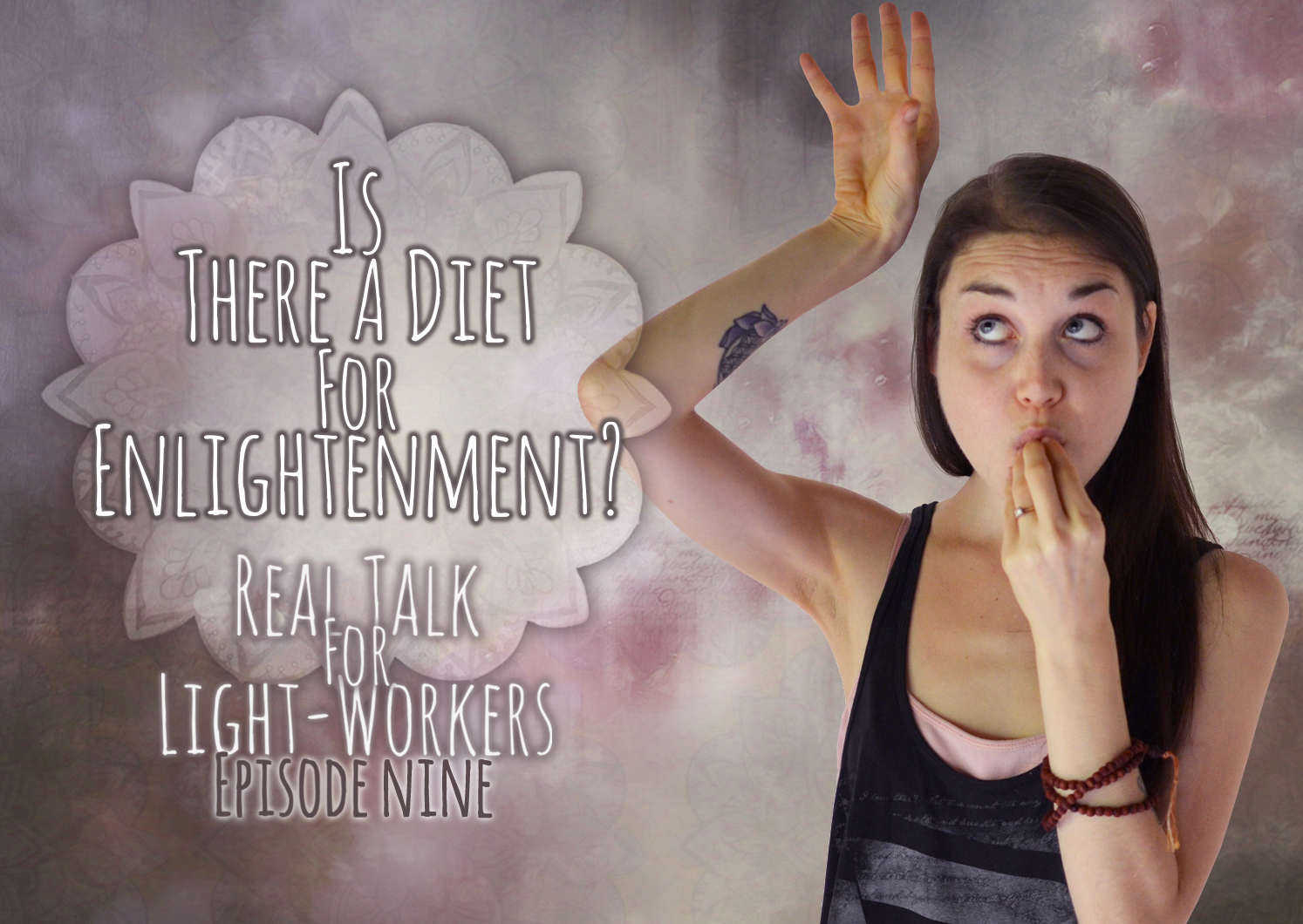 Real Talk For Light Workers Episode 9: Is There A Diet For Awakening?