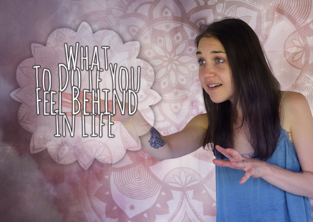 What To Do If You Feel Behind In Life