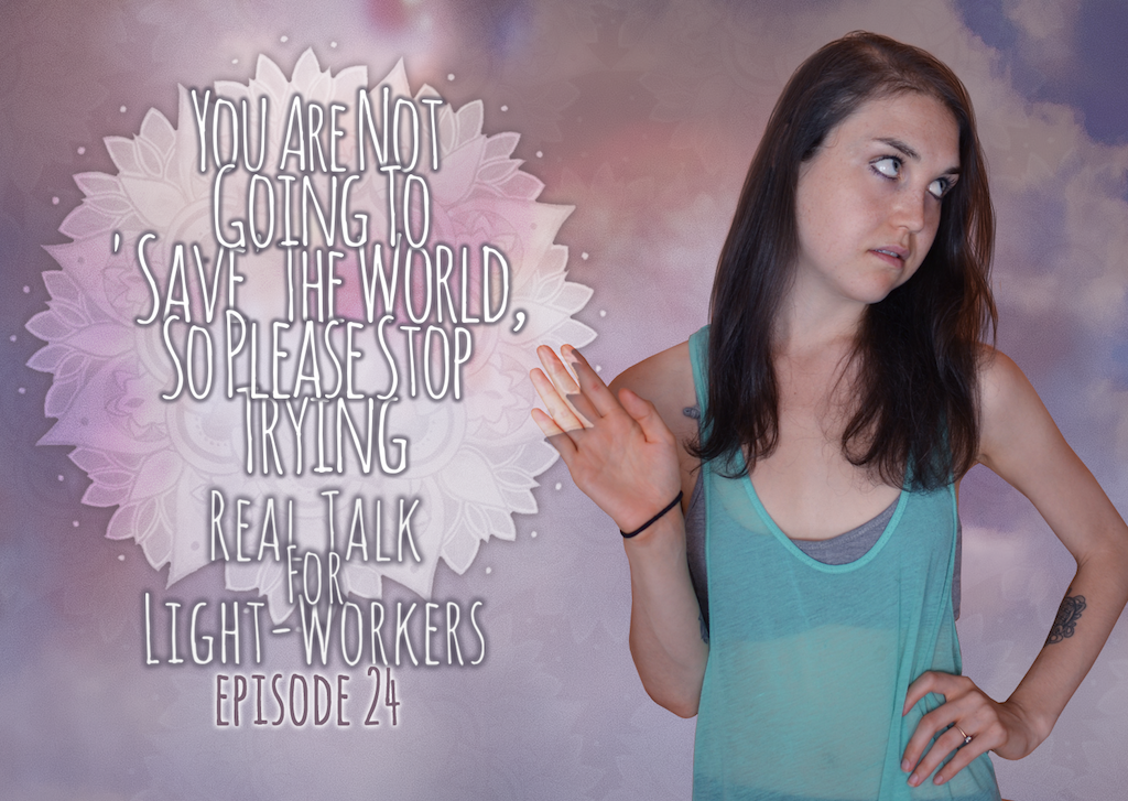 R.T.F.L.W.E.24 – You Are Not Going To Save The World – Why You Must Stop Trying.