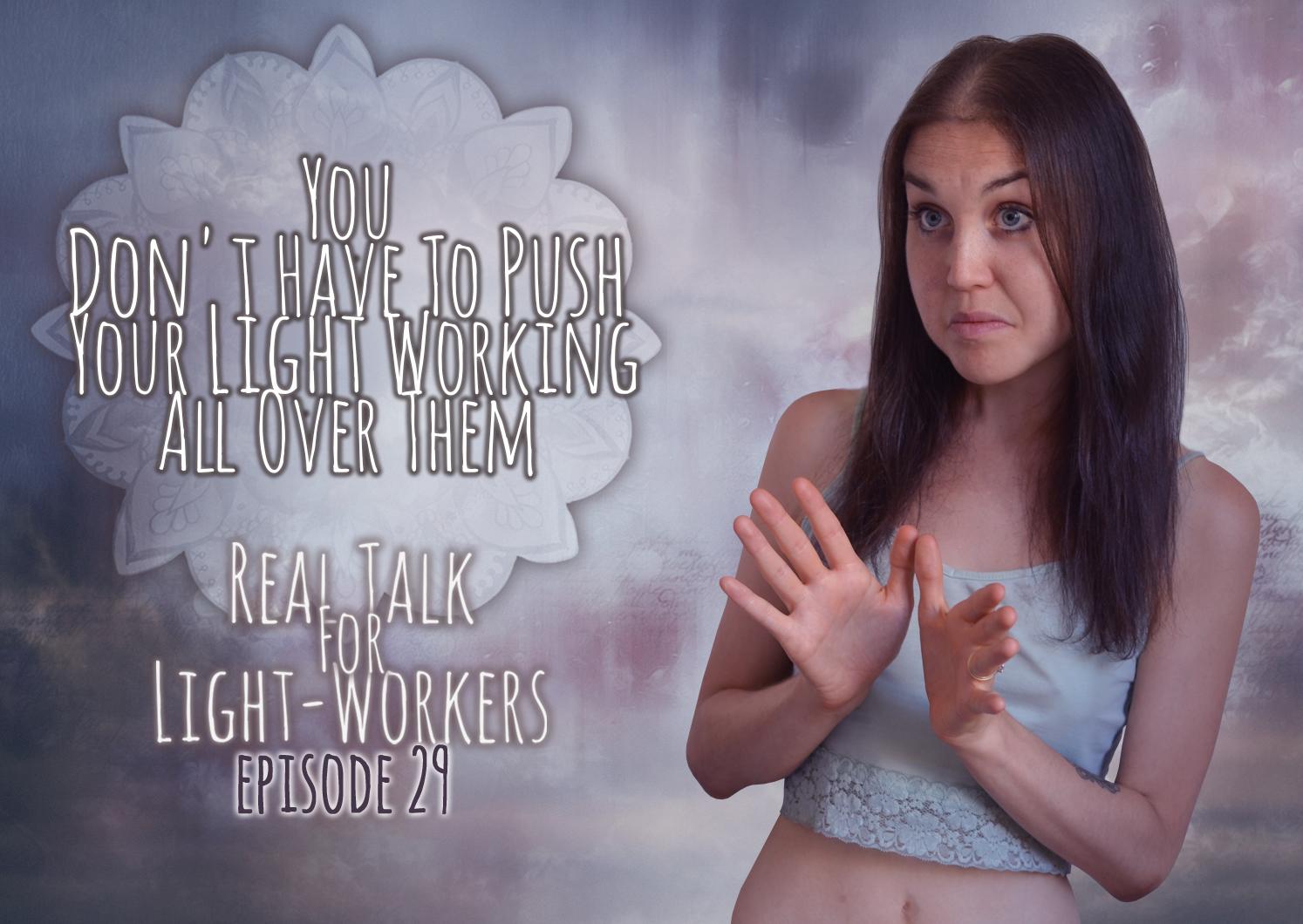 R.T.F.L.W.E.29: You Don't Have To Push Your Light Working On Them