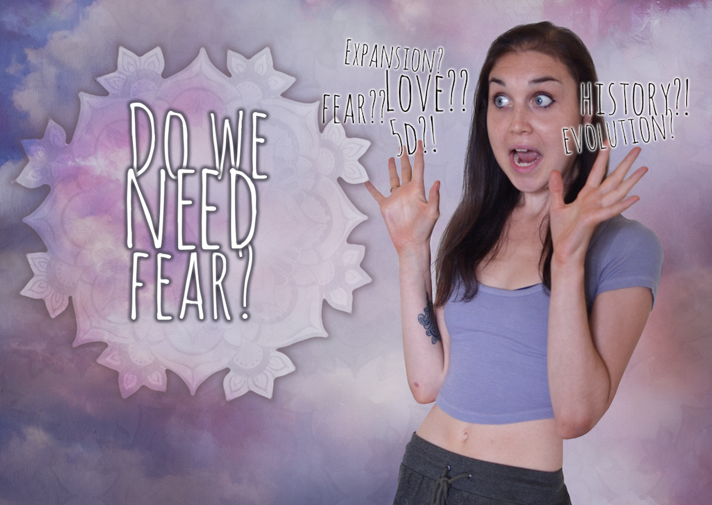 Monday Musings ~ Do We Really Need Fear? – VIDEO POST!