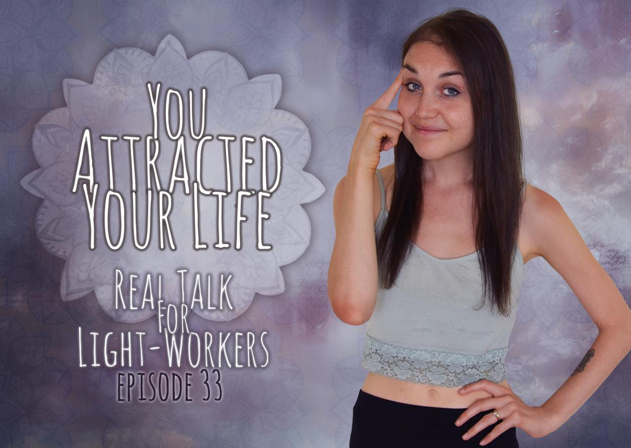 R.T.F.L.W.E.33 You Attracted Your Life – It IS The Path