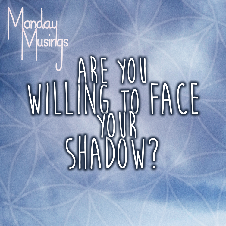 Monday Musings ~ Are You Willing To Face Your Shadow? Guest Post On Your Zen Life