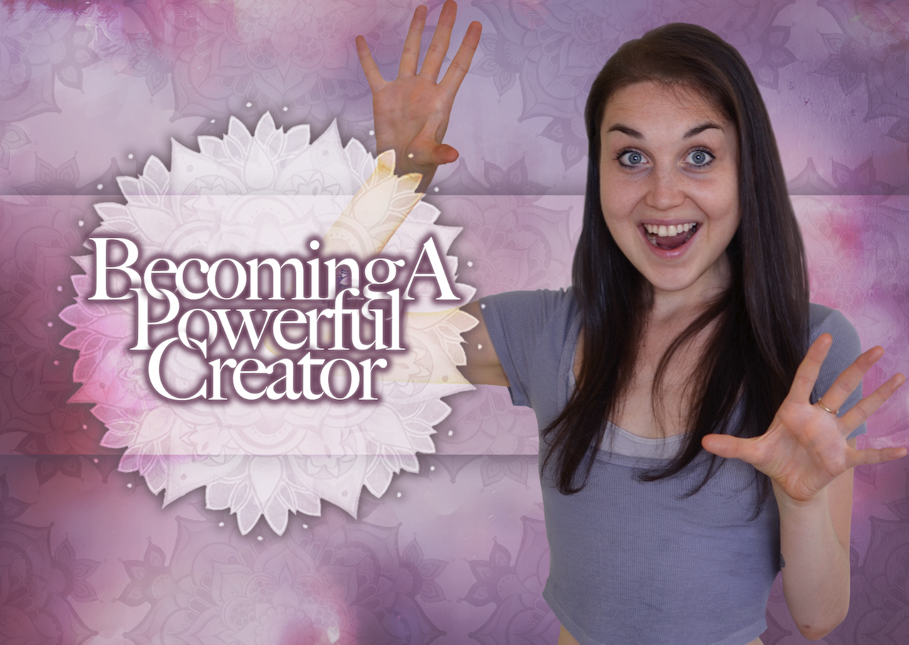 Here's How You Get There – Becoming A Powerful Creator Part One