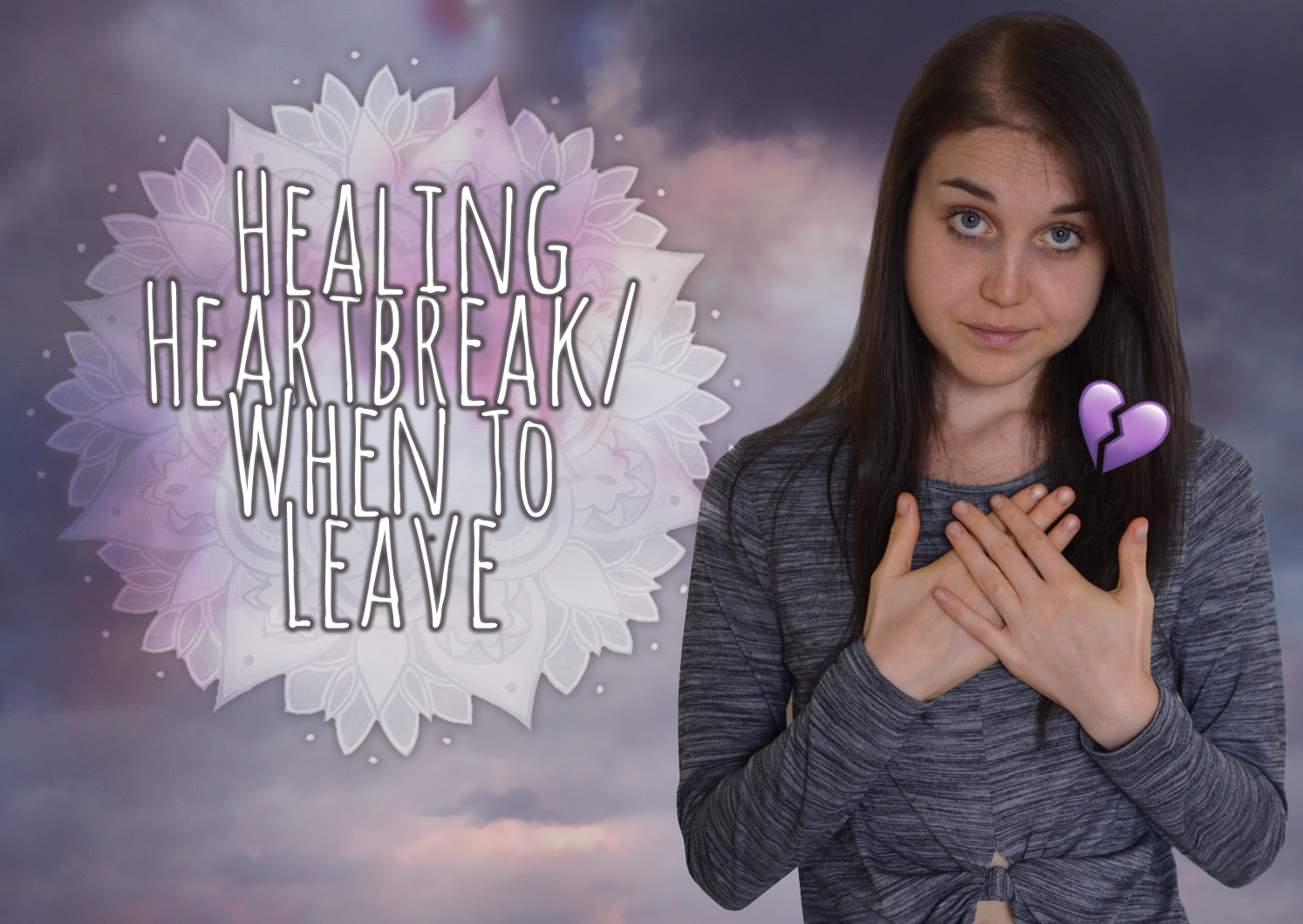 Healing Heartbreak/Breakups/When To End It