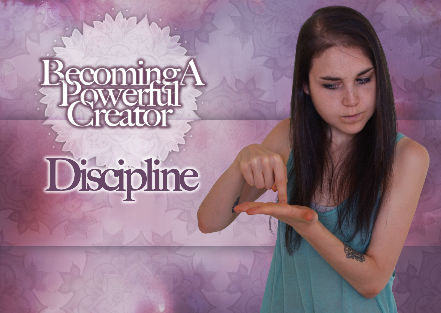 Discipline – Becoming A Powerful Creator Part Five