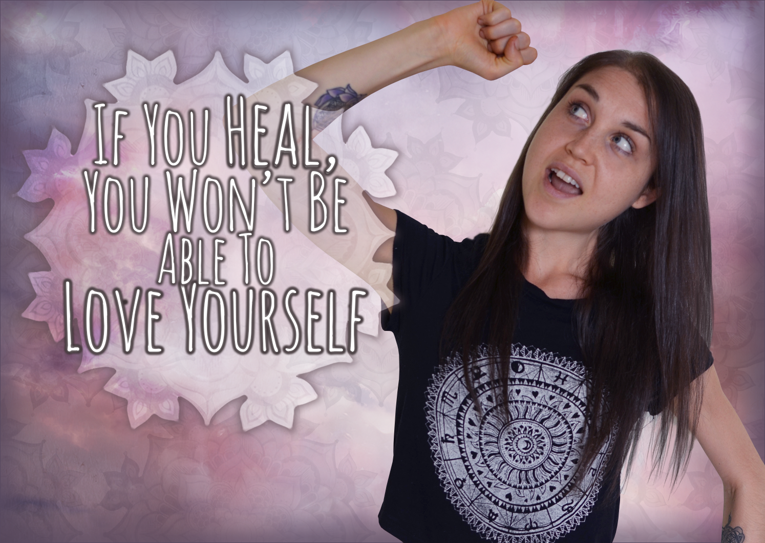 If You Heal, You Won't Be Able To Love Yourself