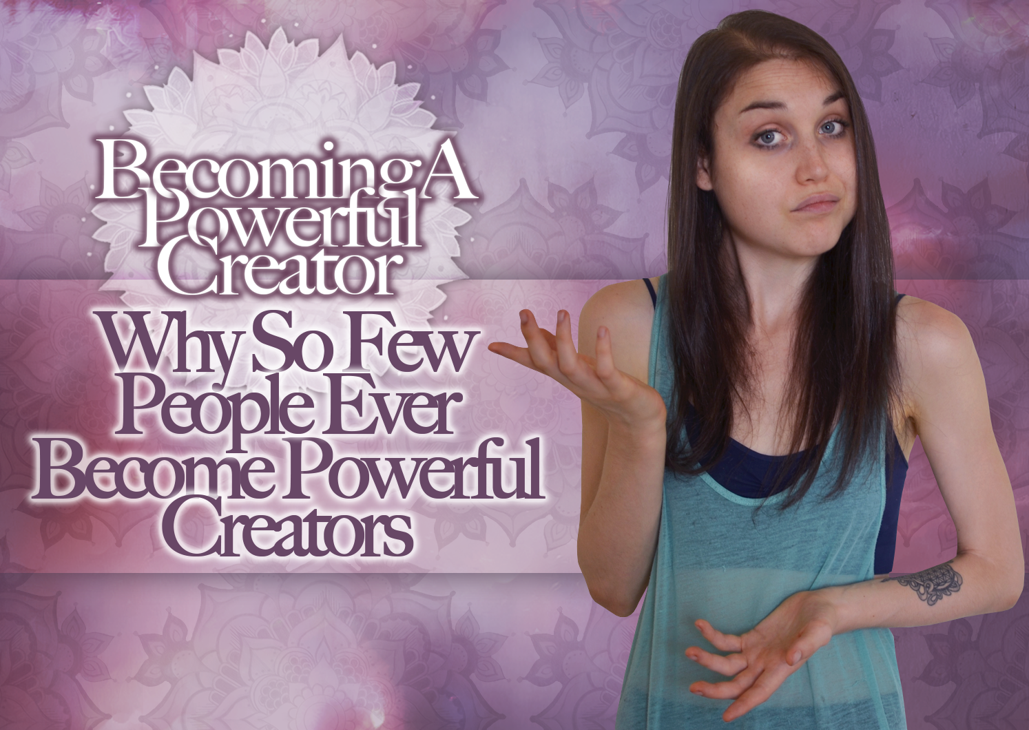 Why So Few People Ever Become Powerful Creators Part Eight
