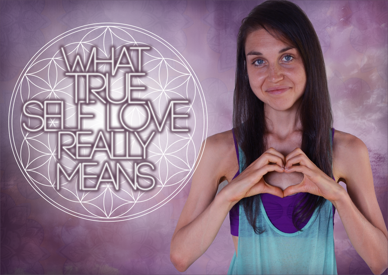 What True Self Love Really Means – VIDEO POST!