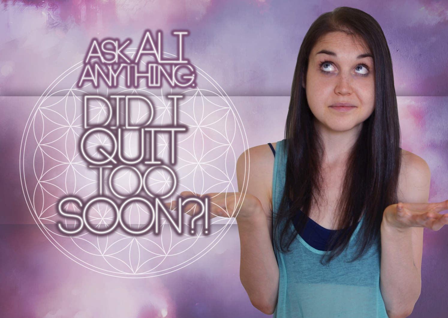 Ask Aliyah Anything: Did I Quit Too Soon?!