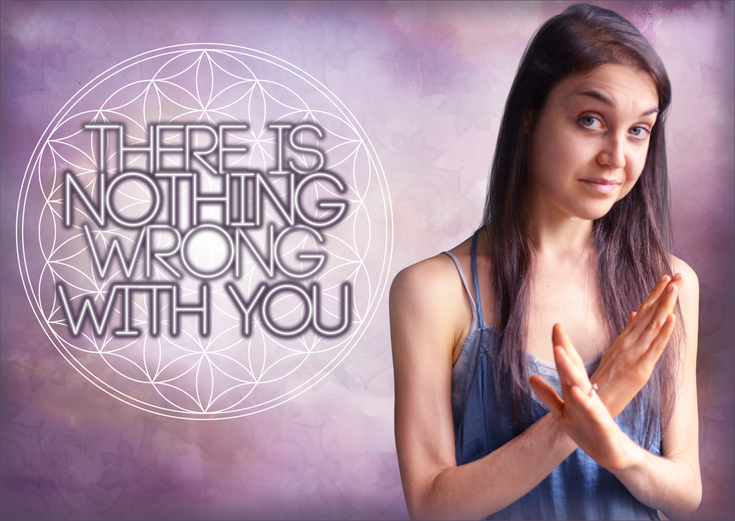 There Is Nothing Wrong With You: