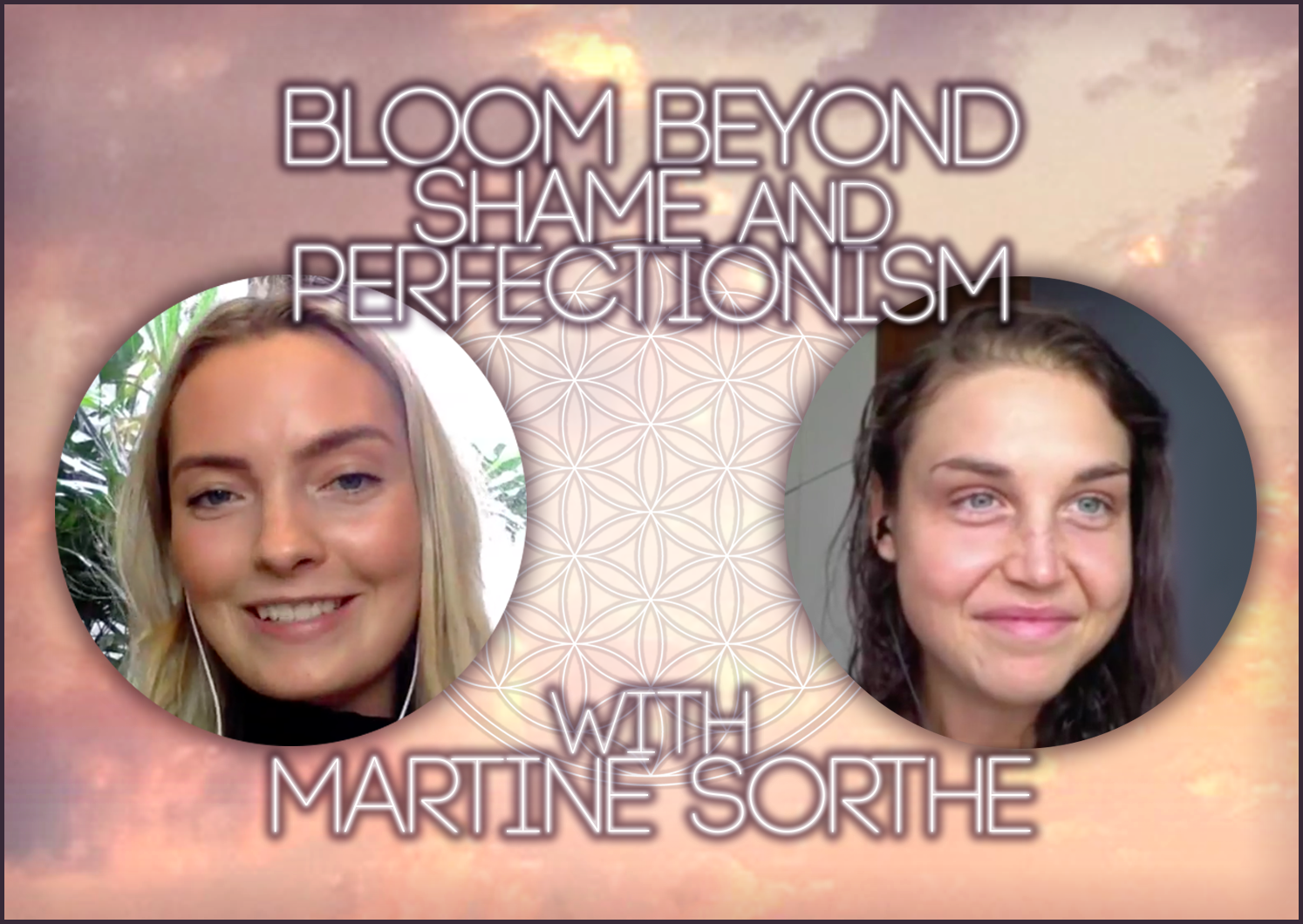 Bloom Beyond Shame And Perfectionism With Martine Maess Sorthe