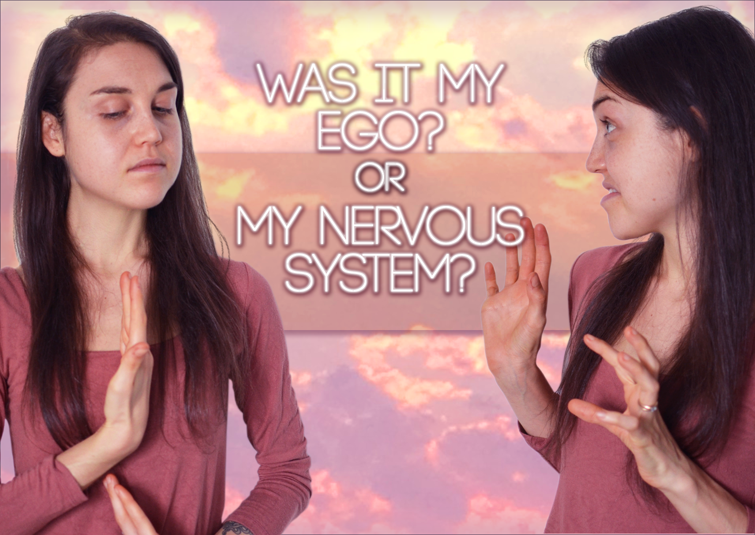 Ego? Or Nervous System? Why Life Feels So Scary/Stressful
