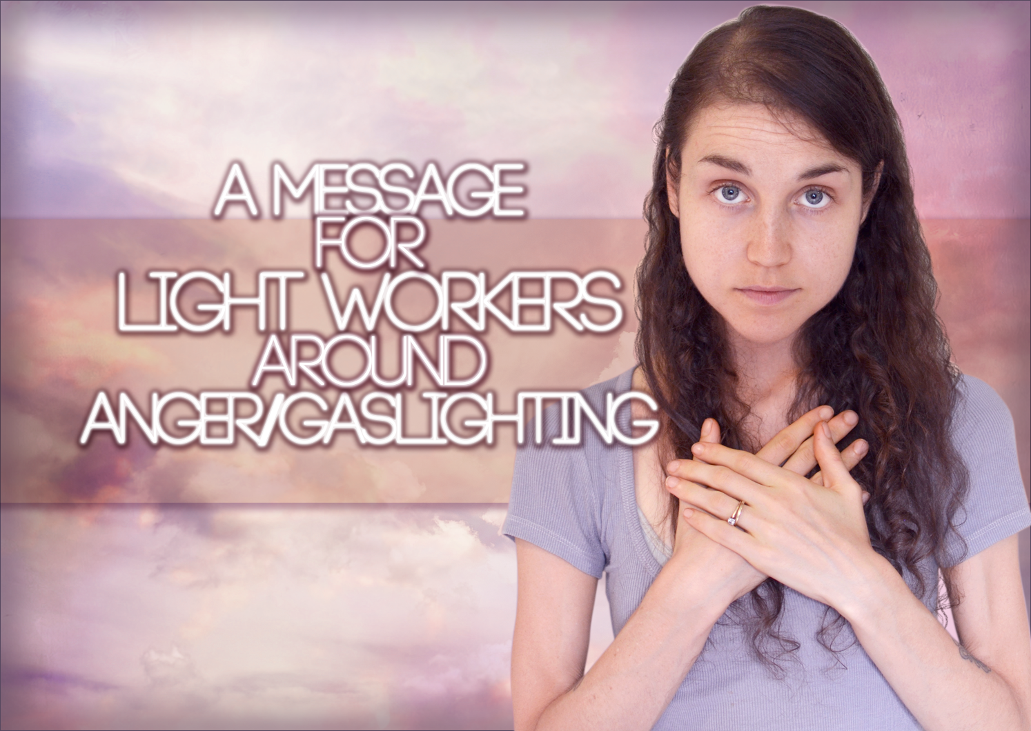 Addressing Light Workers Gaslighting And Spiritual Bypassing