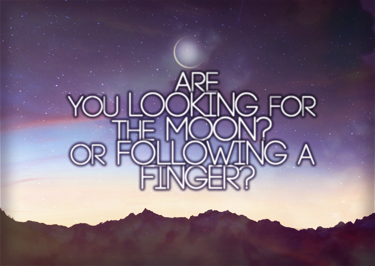 Are You Looking For The Moon? Or Following A Finger?