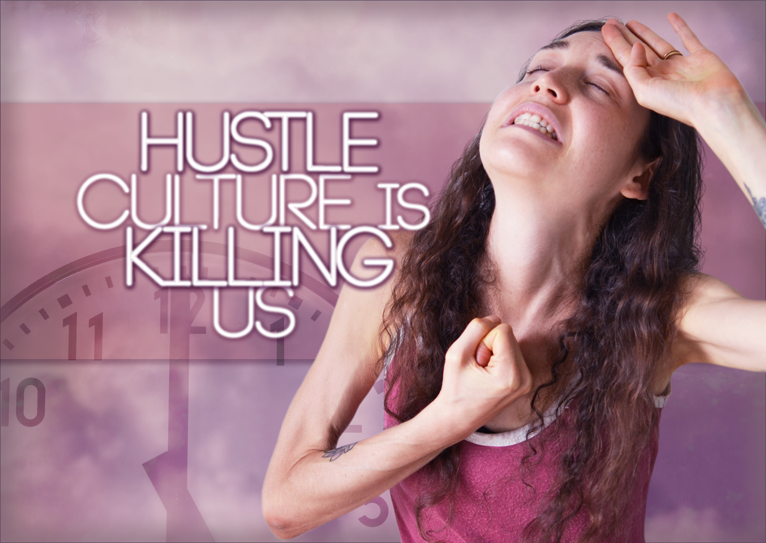 Hustle Culture Is Killing Us