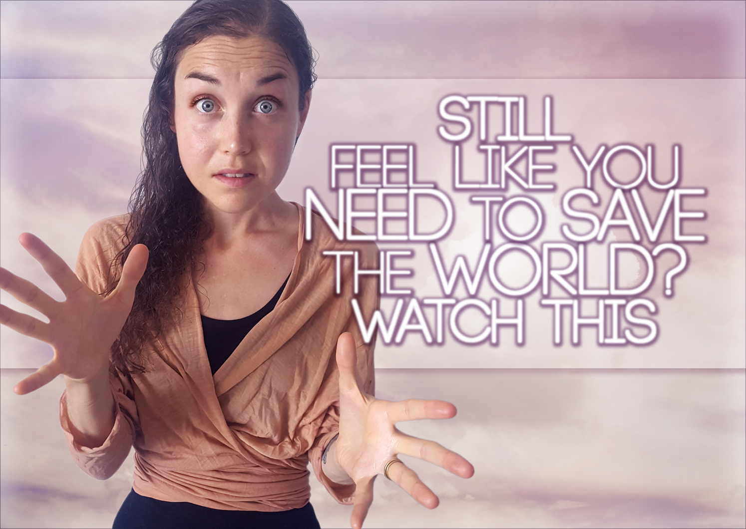 Still Feel Like You Need To Save The World? Watch This: